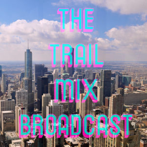 The Trail Mix Broadcast