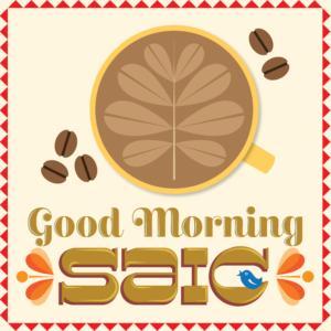 Good Morning SAIC